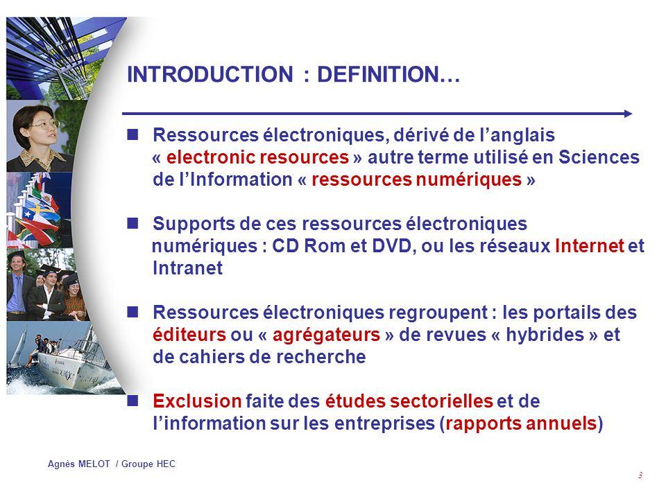Agnès MELOT / Groupe HEC 2 Plan I -Evolution du marché des E-ressources II - Offre de revues françaises en ligne III -Offre des principaux éditeurs et intermédiaires anglo-saxons IV - Gestion des revues électroniques V -Working Papers : Open Access Publishing ?