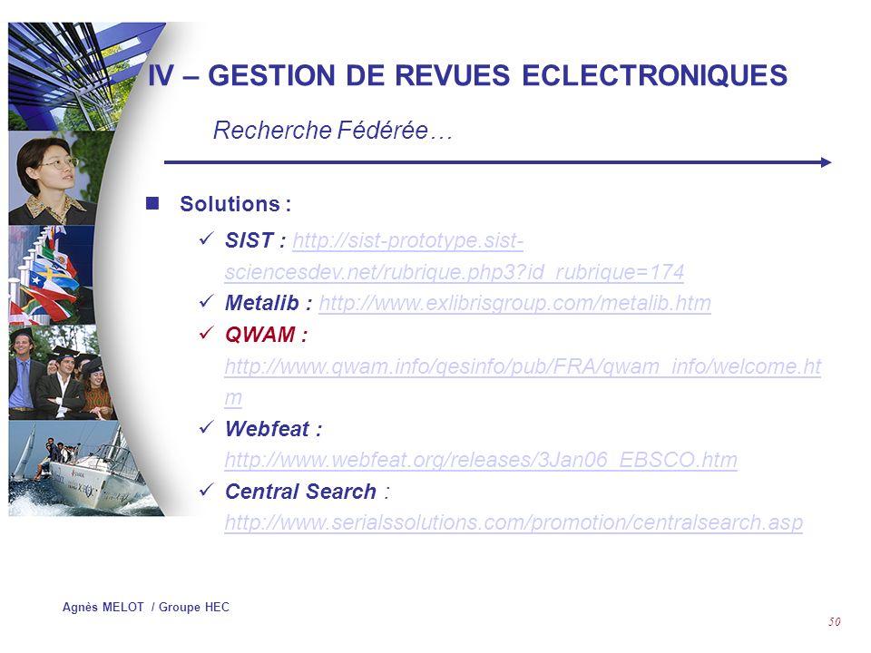 Agnès MELOT / Groupe HEC 49 IV – GESTION DE REVUES ECLECTRONIQUES Recherche Fédérée…