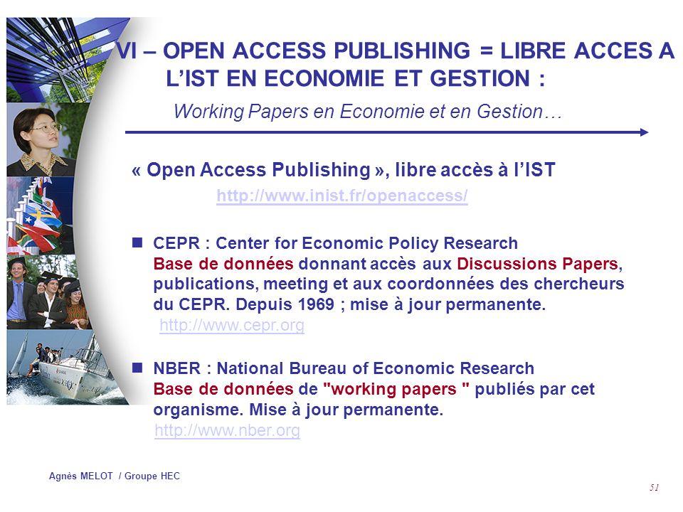 Agnès MELOT / Groupe HEC 50 Solutions : SIST : http://sist-prototype.sist- sciencesdev.net/rubrique.php3?id_rubrique=174http://sist-prototype.sist- sciencesdev.net/rubrique.php3?id_rubrique=174 Metalib : http://www.exlibrisgroup.com/metalib.htmhttp://www.exlibrisgroup.com/metalib.htm QWAM : http://www.qwam.info/qesinfo/pub/FRA/qwam_info/welcome.ht m http://www.qwam.info/qesinfo/pub/FRA/qwam_info/welcome.ht m Webfeat : http://www.webfeat.org/releases/3Jan06_EBSCO.htm http://www.webfeat.org/releases/3Jan06_EBSCO.htm Central Search : http://www.serialssolutions.com/promotion/centralsearch.asp http://www.serialssolutions.com/promotion/centralsearch.asp IV – GESTION DE REVUES ECLECTRONIQUES Recherche Fédérée…