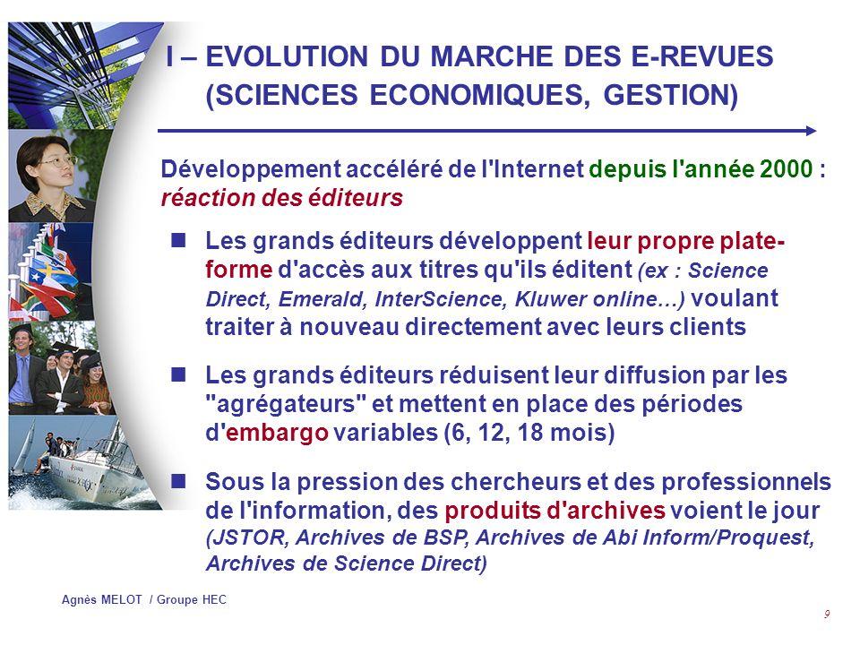 Agnès MELOT / Groupe HEC 29 MCB University Press via Emeraldinsight.com III – OFFRE DES PRINCIPAUX EDITEURS ANGLO-SAXONS : Emerald Management Xtra