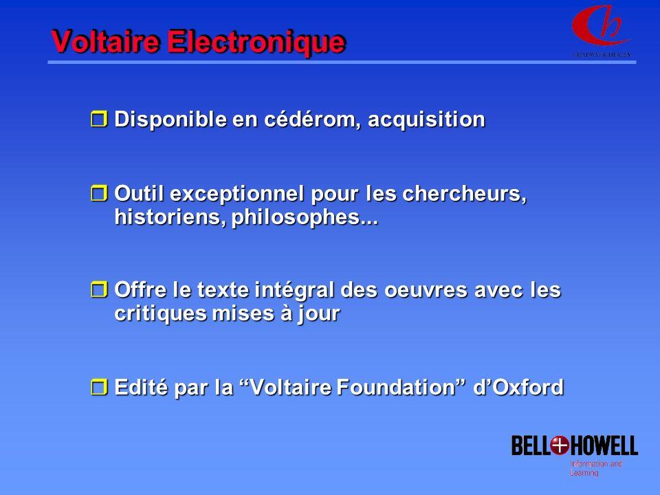 Voltaire Electronique rDisponible en cédérom, acquisition rOutil exceptionnel pour les chercheurs, historiens, philosophes...