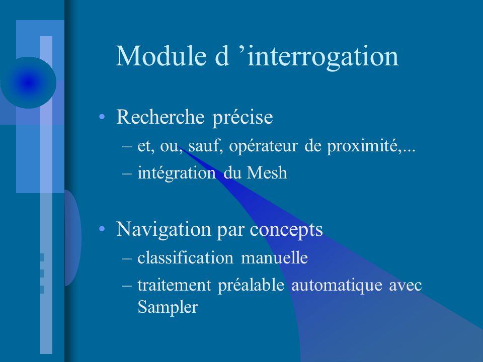 Module d interrogation Recherche précise –et, ou, sauf, opérateur de proximité,...