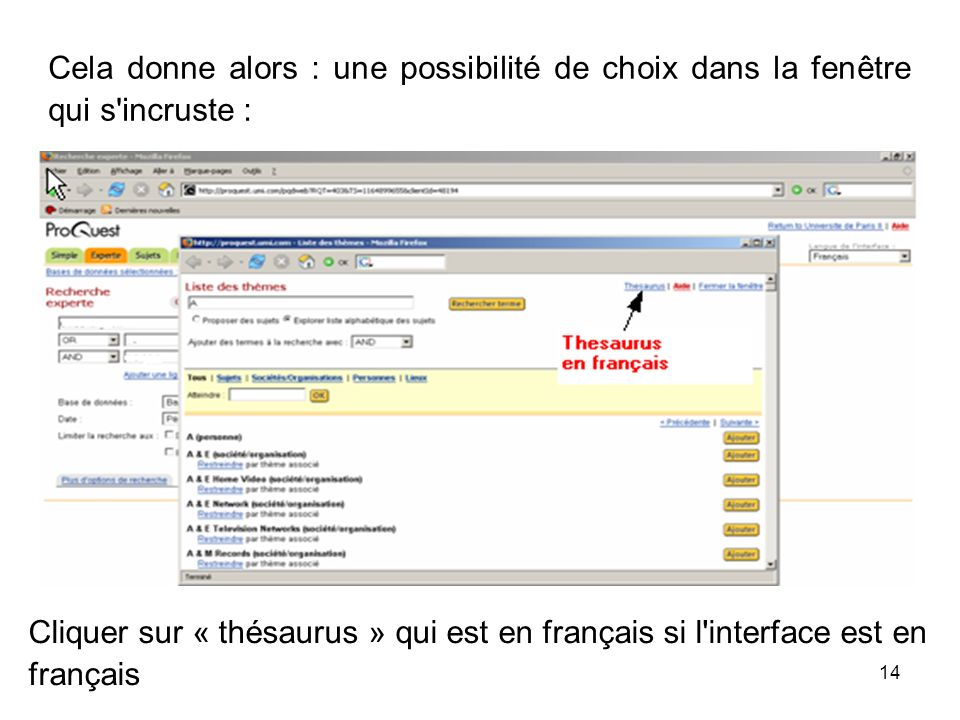 14 Cela donne alors : une possibilité de choix dans la fenêtre qui s incruste : Cliquer sur « thésaurus » qui est en français si l interface est en français