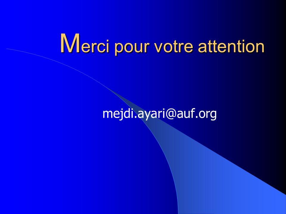 M erci pour votre attention mejdi.ayari@auf.org