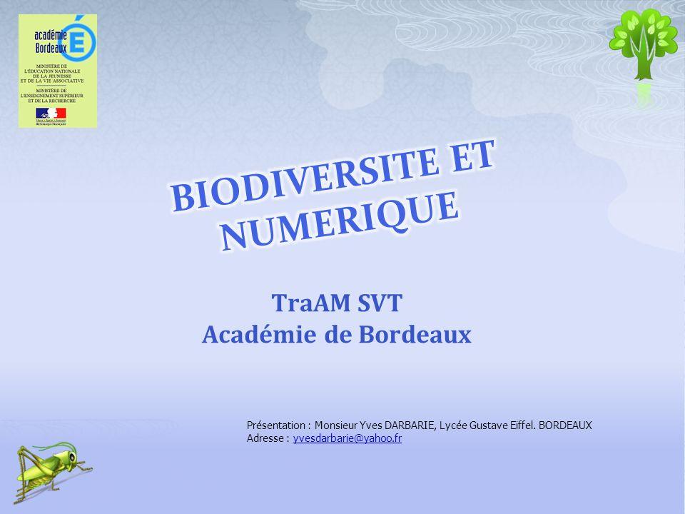 Développer lutilisation doutils numériques pour étudier la biodiversité à toutes les échelles, dans les classes de collège comme de lycée TraAM SVT Académie de Bordeaux