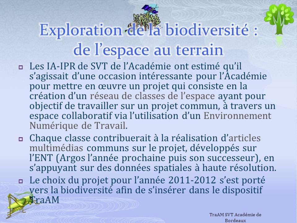 Les IA-IPR de SVT de lAcadémie ont estimé quil sagissait dune occasion intéressante pour lAcadémie pour mettre en œuvre un projet qui consiste en la c