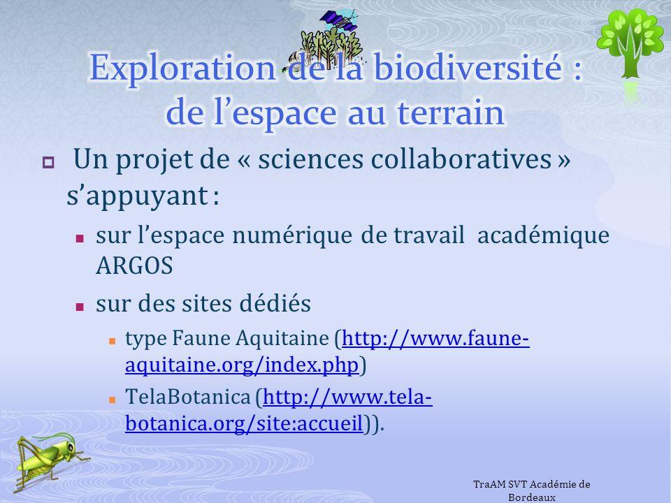 Un projet de « sciences collaboratives » sappuyant : sur lespace numérique de travail académique ARGOS sur des sites dédiés type Faune Aquitaine (http