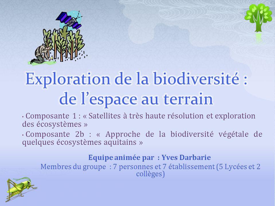 Composante 1 : « Satellites à très haute résolution et exploration des écosystèmes » Composante 2b : « Approche de la biodiversité végétale de quelque