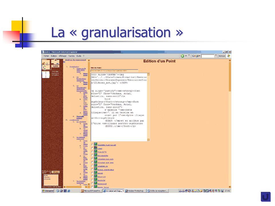 La « granularisation »