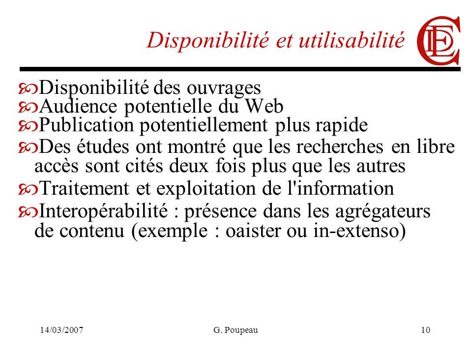 14/03/2007G. Poupeau10 Disponibilité et utilisabilité Disponibilité des ouvrages Audience potentielle du Web Publication potentiellement plus rapide D