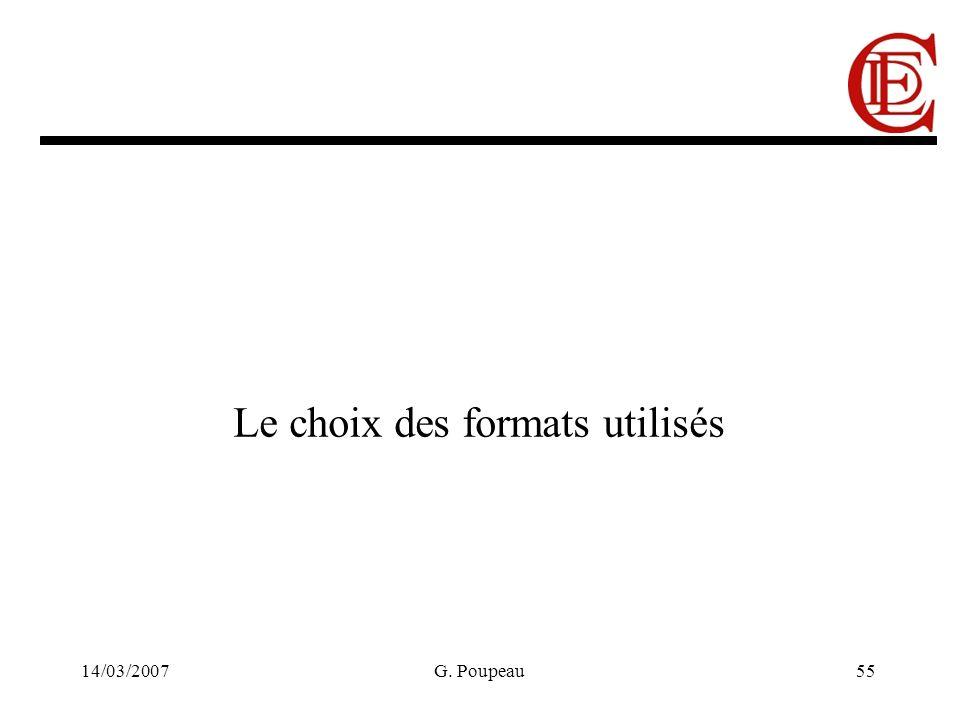 14/03/2007G. Poupeau55 Le choix des formats utilisés
