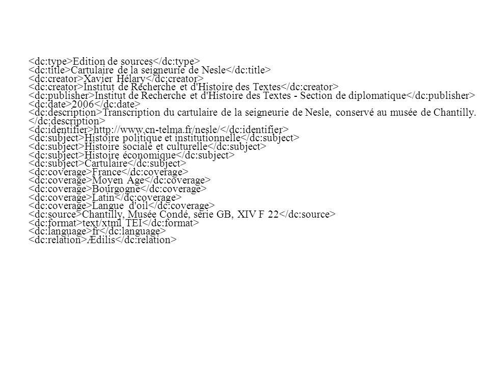 Edition de sources Cartulaire de la seigneurie de Nesle Xavier Hélary Institut de Recherche et d'Histoire des Textes Institut de Recherche et d'Histoi
