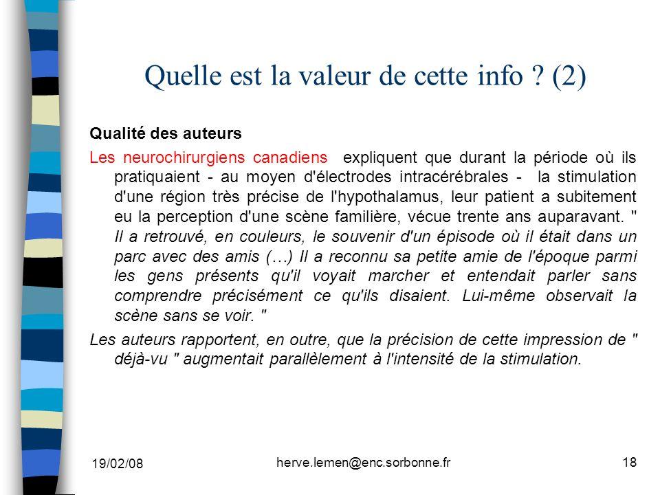 19/02/08 herve.lemen@enc.sorbonne.fr18 Quelle est la valeur de cette info ? (2) Qualité des auteurs Les neurochirurgiens canadiens expliquent que dura