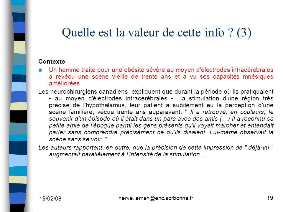 19/02/08 herve.lemen@enc.sorbonne.fr19 Quelle est la valeur de cette info ? (3) Contexte Un homme traité pour une obésité sévère au moyen d'électrodes