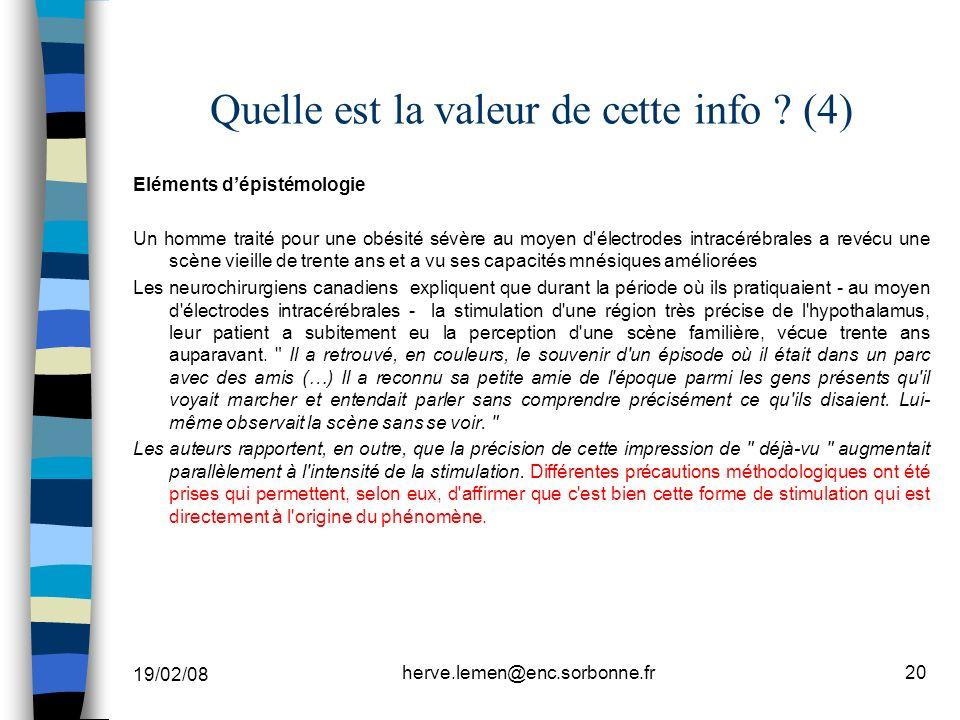 19/02/08 herve.lemen@enc.sorbonne.fr20 Quelle est la valeur de cette info ? (4) Eléments dépistémologie Un homme traité pour une obésité sévère au moy