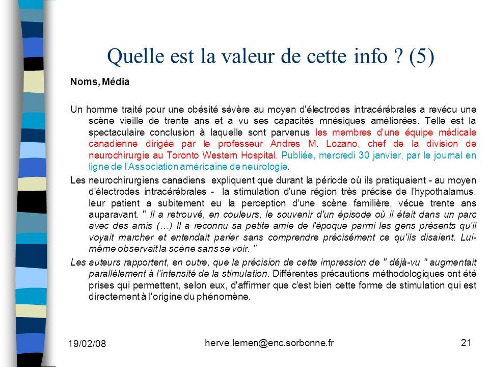 19/02/08 herve.lemen@enc.sorbonne.fr21 Quelle est la valeur de cette info ? (5) Noms, Média Un homme traité pour une obésité sévère au moyen d'électro