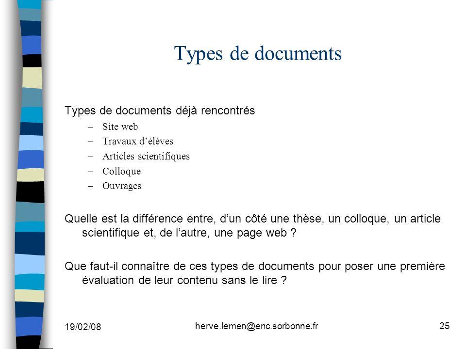 19/02/08 herve.lemen@enc.sorbonne.fr25 Types de documents Types de documents déjà rencontrés –Site web –Travaux délèves –Articles scientifiques –Collo