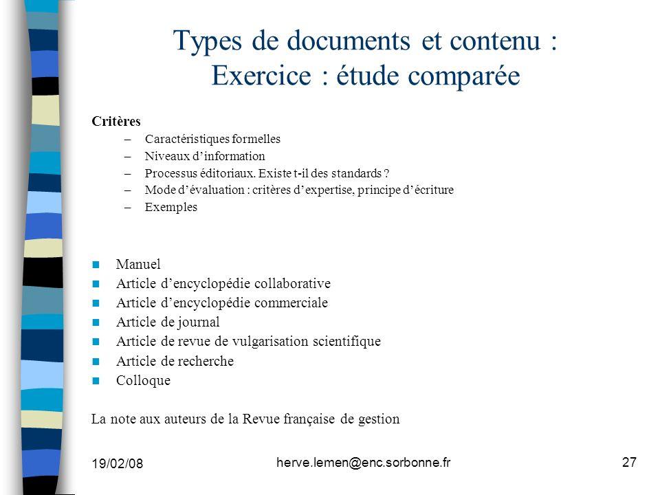 19/02/08 herve.lemen@enc.sorbonne.fr27 Types de documents et contenu : Exercice : étude comparée Critères –Caractéristiques formelles –Niveaux dinform
