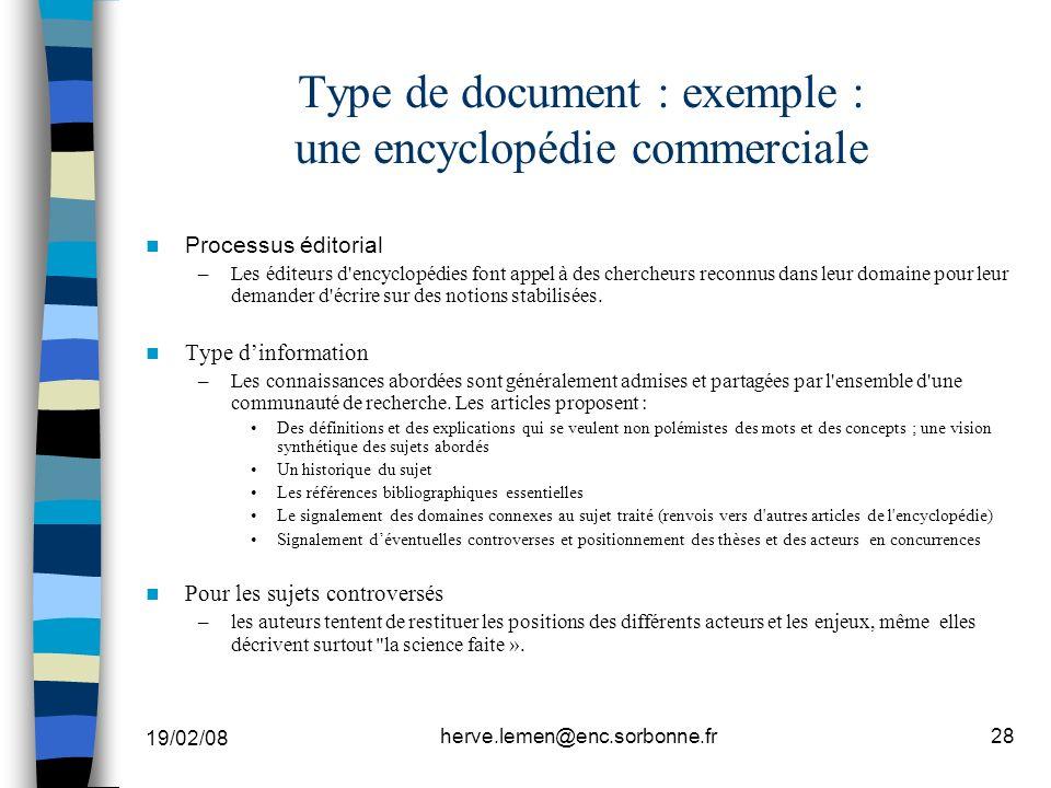19/02/08 herve.lemen@enc.sorbonne.fr28 Type de document : exemple : une encyclopédie commerciale Processus éditorial –Les éditeurs d'encyclopédies fon
