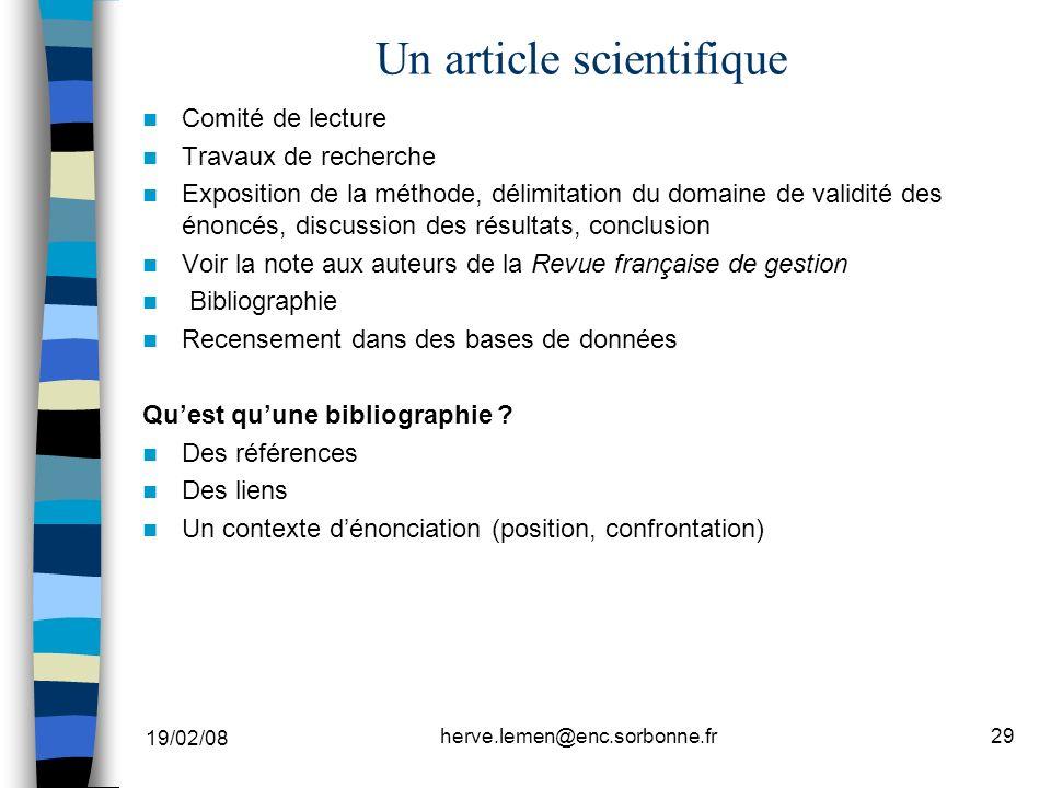 19/02/08 herve.lemen@enc.sorbonne.fr29 Un article scientifique Comité de lecture Travaux de recherche Exposition de la méthode, délimitation du domain