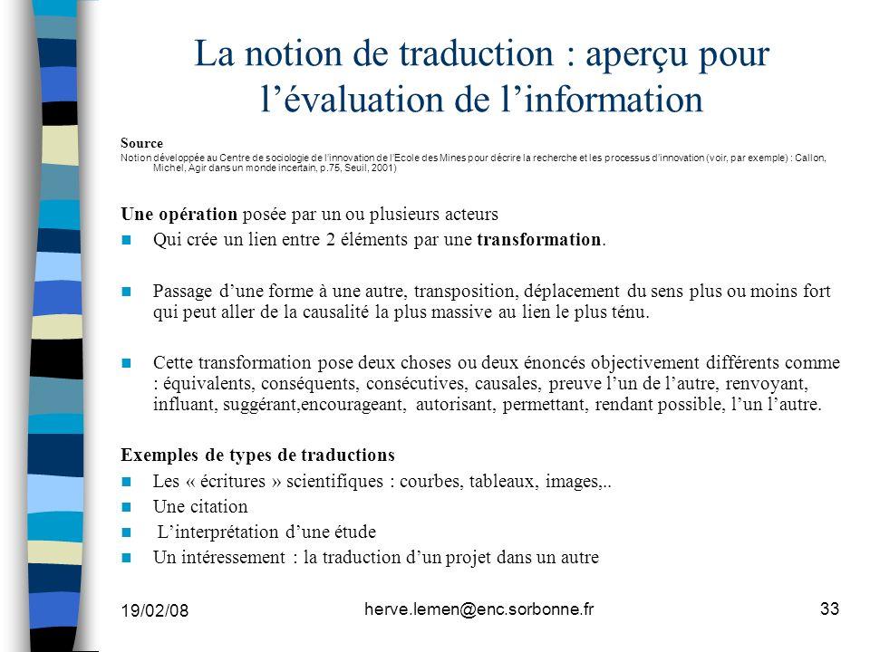 19/02/08 herve.lemen@enc.sorbonne.fr33 La notion de traduction : aperçu pour lévaluation de linformation Source Notion développée au Centre de sociolo