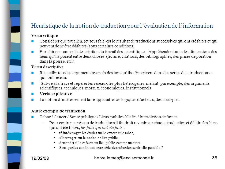 19/02/08 herve.lemen@enc.sorbonne.fr35 Heuristique de la notion de traduction pour lévaluation de linformation Vertu critique Considérer que tout lien