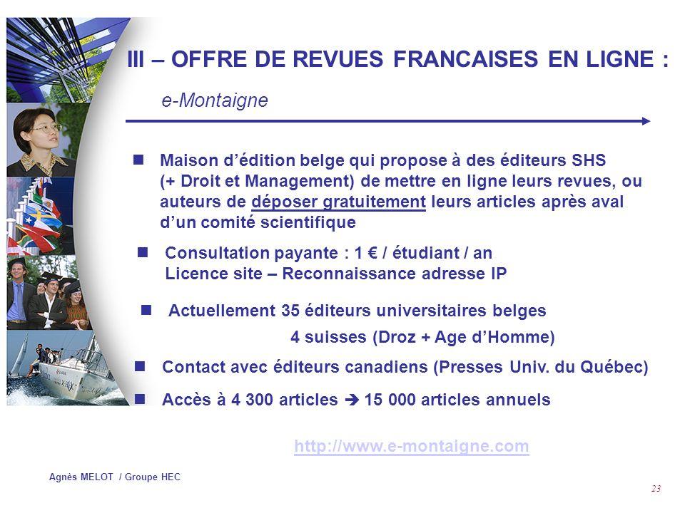 Agnès MELOT / Groupe HEC 22 Mis en place en 1998 par les Presses de luniversité de Montréal.