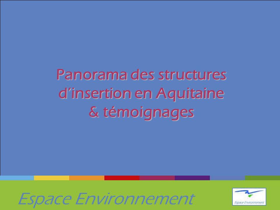 Espace Environnement Panorama des structures dinsertion en Aquitaine & témoignages