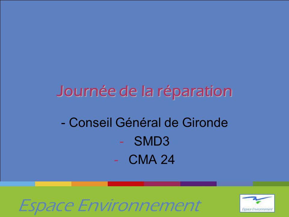 Espace Environnement Journée de la réparation - Conseil Général de Gironde -SMD3 -CMA 24