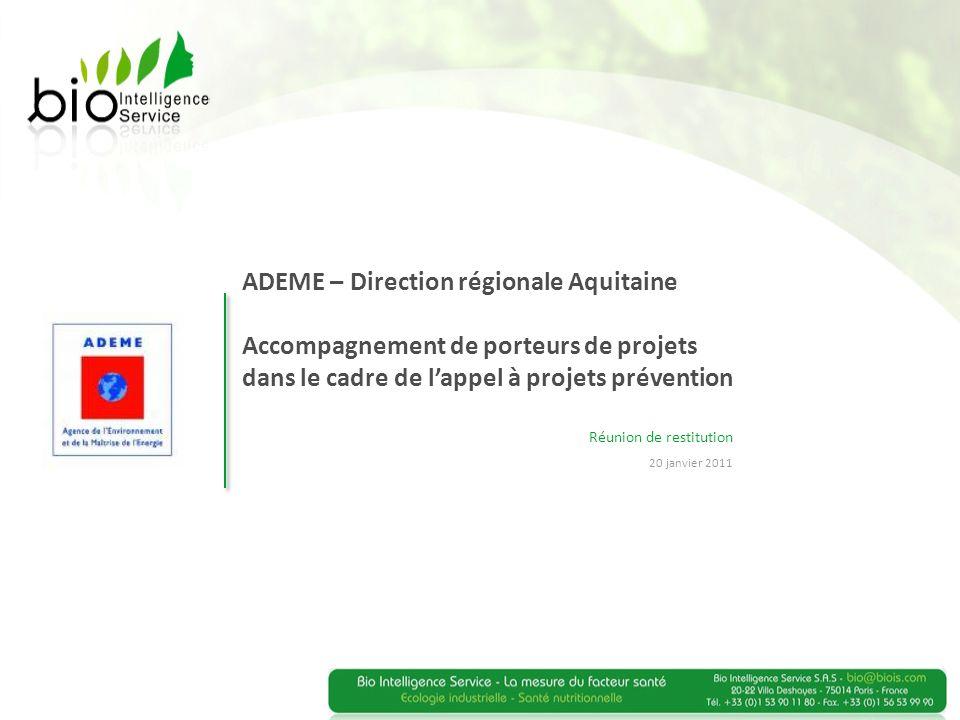 ADEME – Direction régionale Aquitaine Accompagnement de porteurs de projets dans le cadre de lappel à projets prévention Réunion de restitution 20 jan
