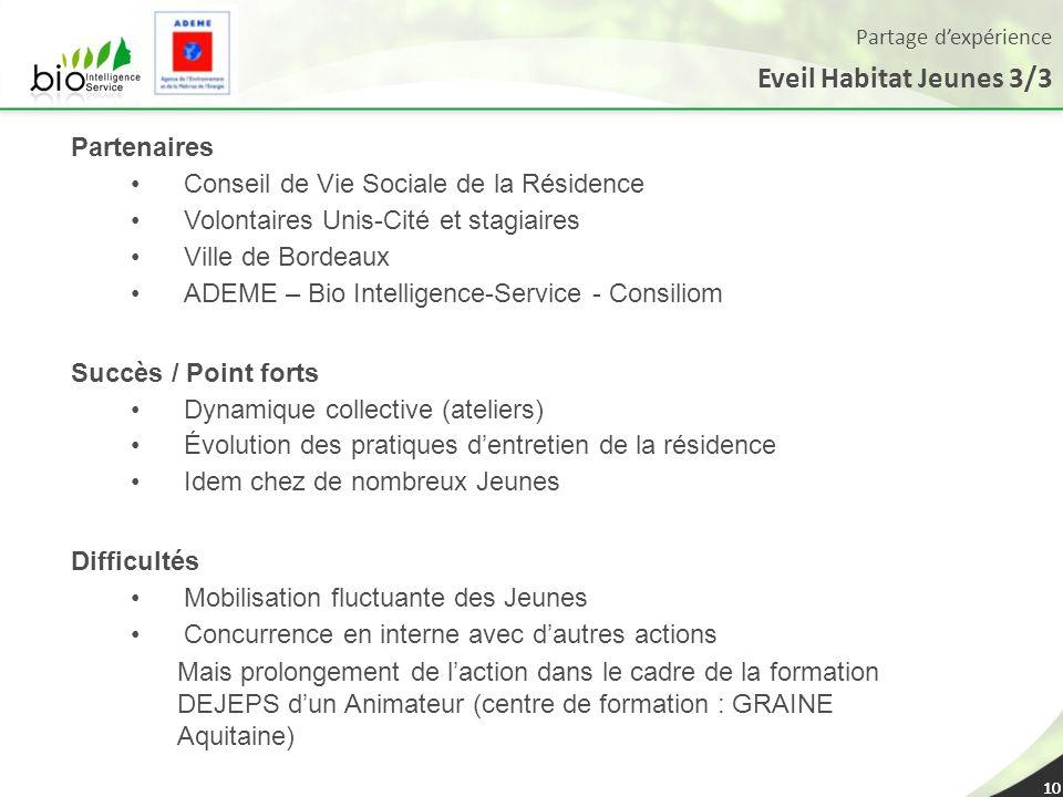 10 Partenaires Conseil de Vie Sociale de la Résidence Volontaires Unis-Cité et stagiaires Ville de Bordeaux ADEME – Bio Intelligence-Service - Consili