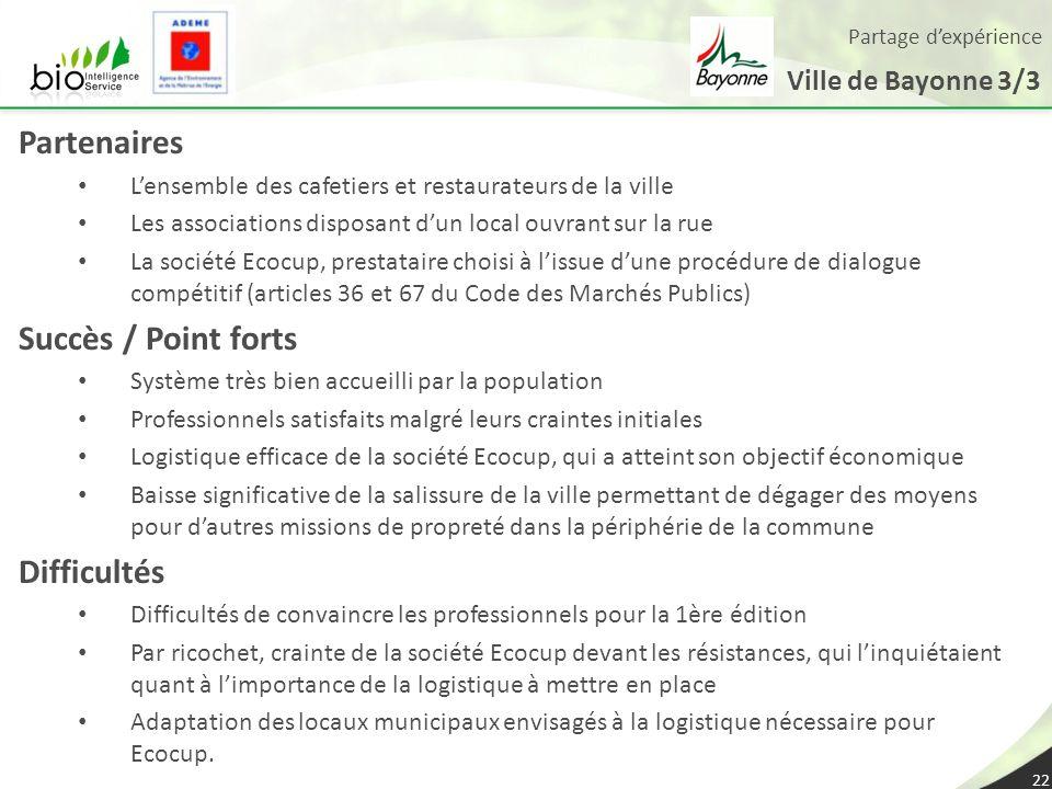 Partage dexpérience Ville de Bayonne 3/3 22 Partenaires Lensemble des cafetiers et restaurateurs de la ville Les associations disposant dun local ouvr
