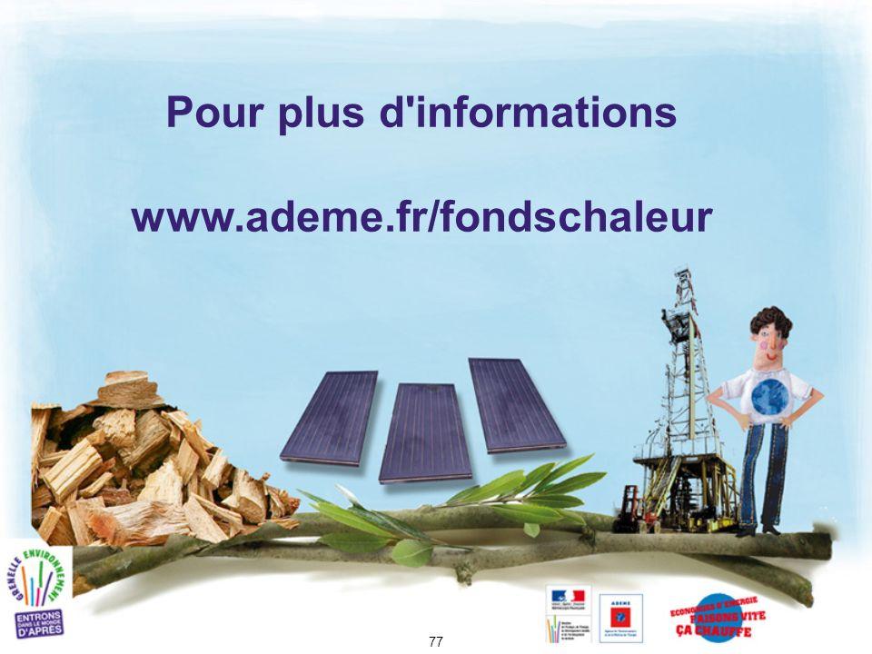 77 Pour plus d'informations www.ademe.fr/fondschaleur