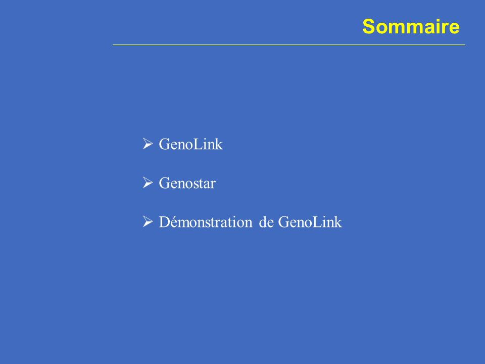 Sommaire GenoLink Genostar Démonstration de GenoLink
