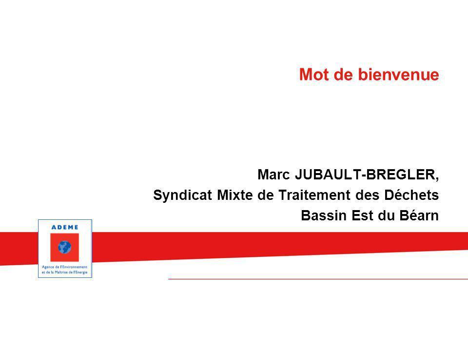 Marc JUBAULT-BREGLER, Syndicat Mixte de Traitement des Déchets Bassin Est du Béarn Mot de bienvenue