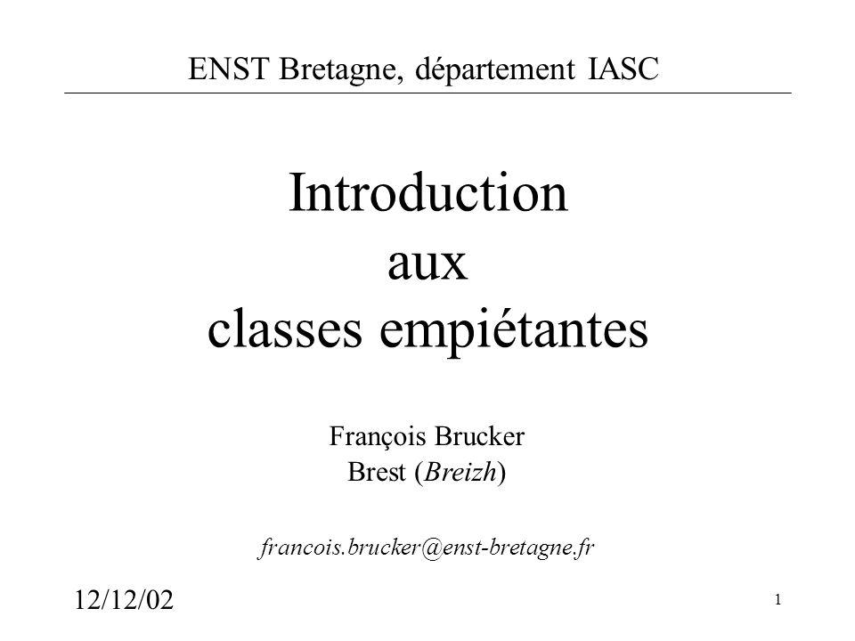 ENST Bretagne, département IASC 12/12/02 2 Définition générale de la classification : Le seul moyen de de faire une méthode instructive et naturelle, cest de mettre ensemble les choses qui se ressemblent et de séparer celles qui diffèrent les unes des autres.