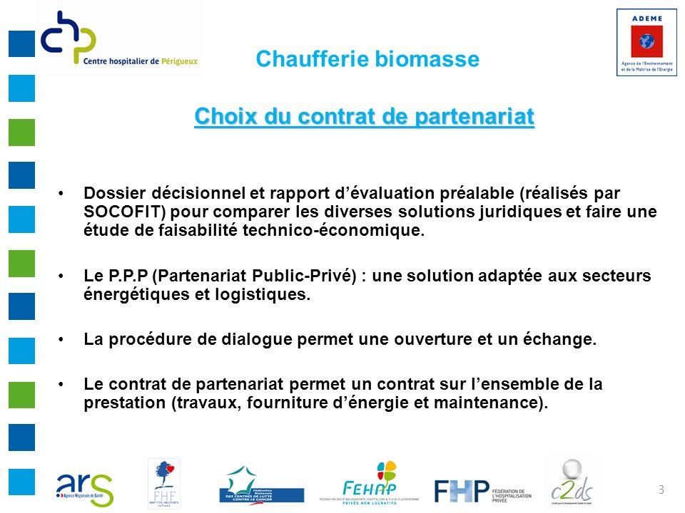 3 Choix du contrat de partenariat Dossier décisionnel et rapport dévaluation préalable (réalisés par SOCOFIT) pour comparer les diverses solutions jur