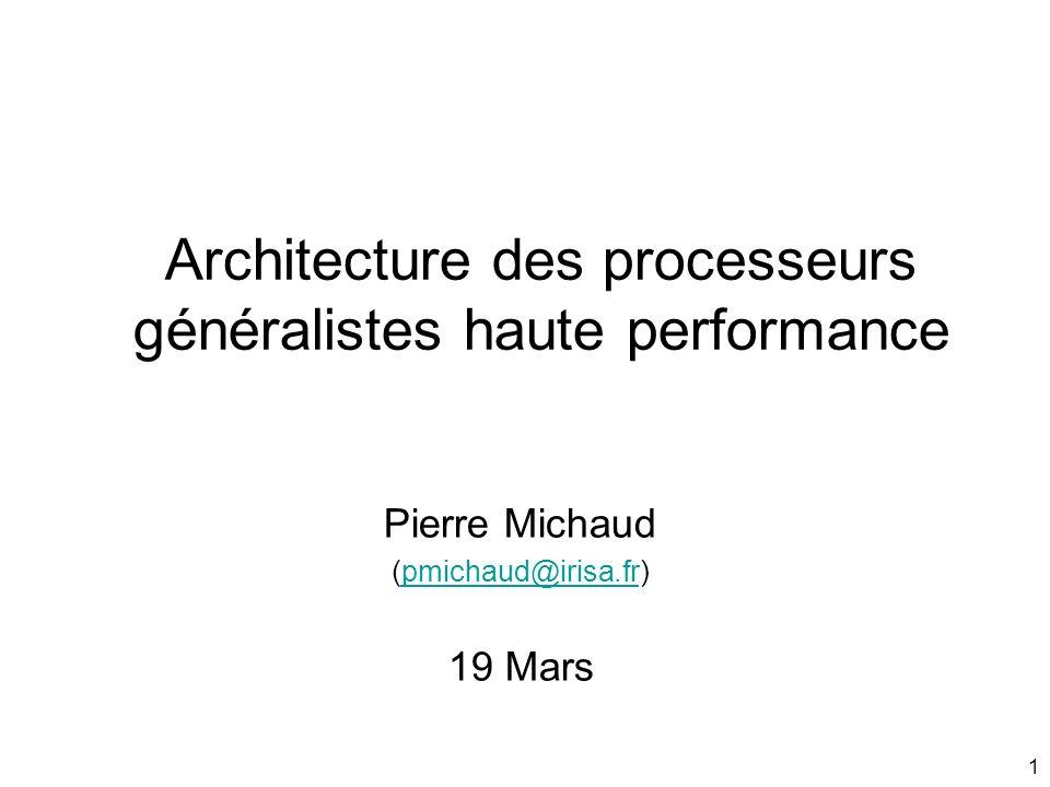 22 Architecture Larchitecture est la machine abstraite perçue par le programmeur –La microarchitecture est la machine physique, cest une mise en œuvre particulière dune architecture donnée On définit des registres, leur nombre et leur type –Registres = petite mémoire dont laccès est direct –Exemple: 32 registres « entiers », 32 registres « flottants » On définit un espace mémoire virtuel –Exemple: architecture 64 bits 2 64 octets de mémoire virtuelle –Cest la machine abstraite qui a 2 64 octets, pas la machine physique –Mémoire physique principale (DRAM) beaucoup plus petite que 2 64 –Mécanisme de pagination pages mémoire en excès stockées sur disque On définit un jeu dinstructions (Et un certains nombre dautres choses …)