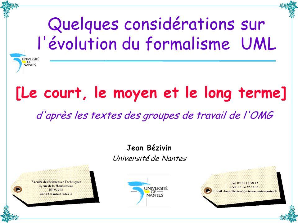 d'après les textes des groupes de travail de l'OMG Jean Bézivin Université de Nantes Faculté des Sciences et Techniques 2, rue de la Houssinière BP 92