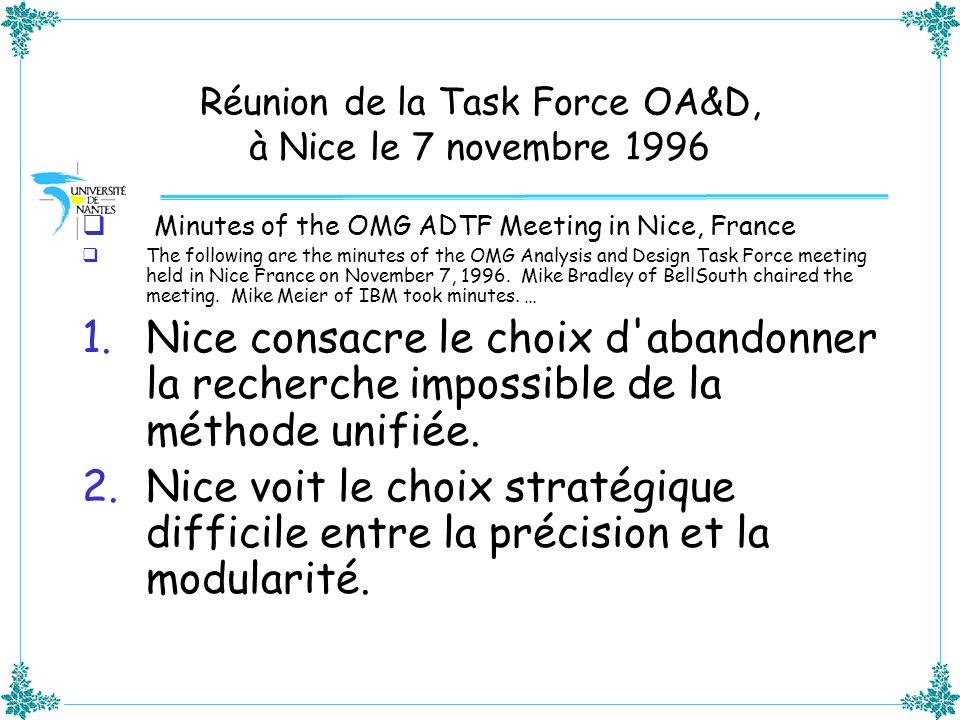 Réunion de la Task Force OA&D, à Nice le 7 novembre 1996 Minutes of the OMG ADTF Meeting in Nice, France The following are the minutes of the OMG Anal