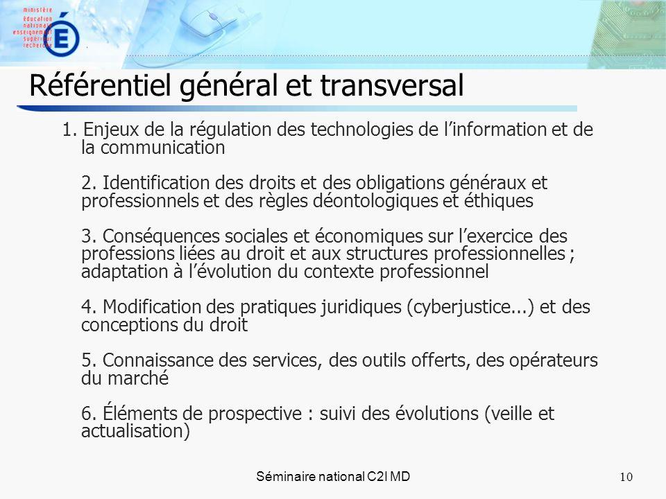 10 Séminaire national C2I MD10 Référentiel général et transversal 1.