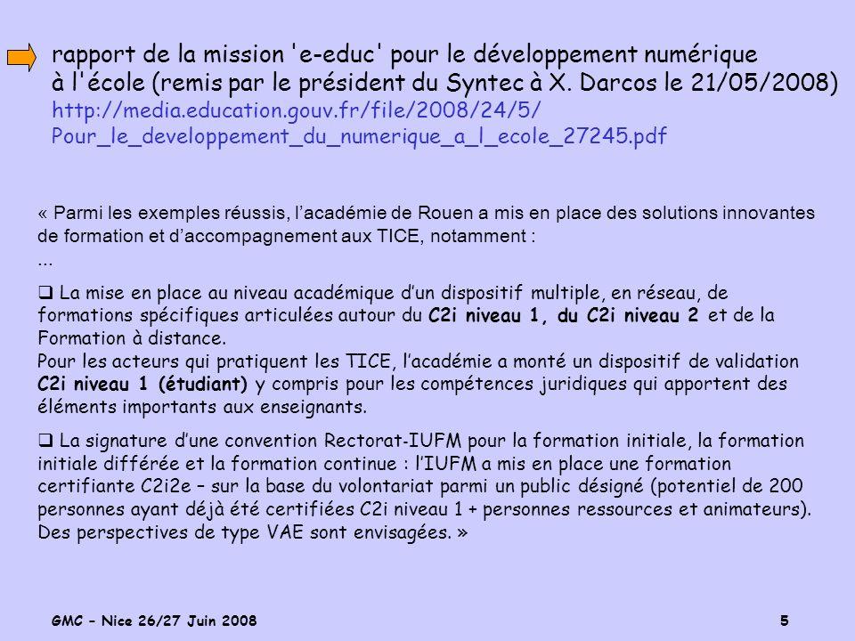 GMC – Nice 26/27 Juin 2008 5 rapport de la mission e-educ pour le développement numérique à l école (remis par le président du Syntec à X.