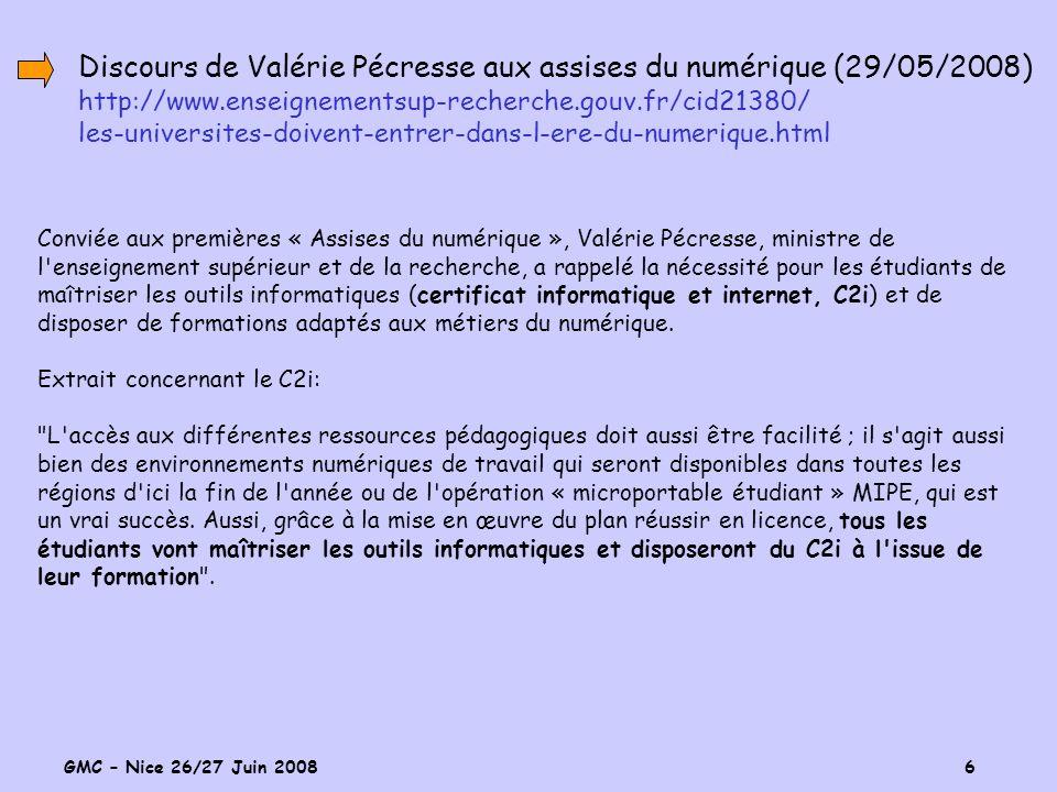 GMC – Nice 26/27 Juin 2008 6 Conviée aux premières « Assises du numérique », Valérie Pécresse, ministre de l'enseignement supérieur et de la recherche
