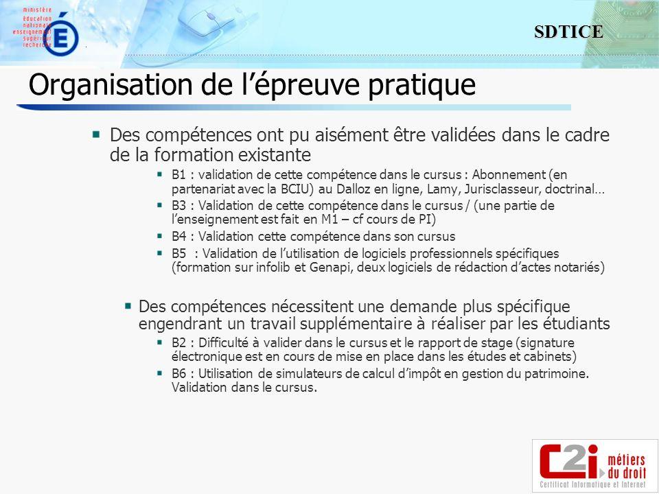 11 SDTICE Organisation de lépreuve pratique Des compétences ont pu aisément être validées dans le cadre de la formation existante B1 : validation de c