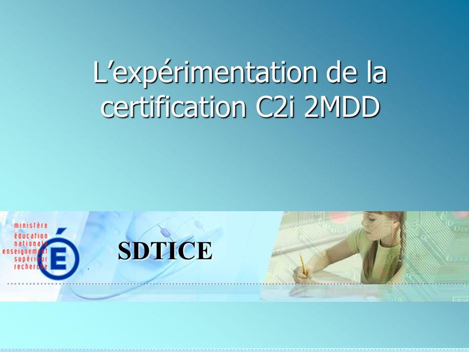 SDTICE Lexpérimentation de la certification C2i 2MDD