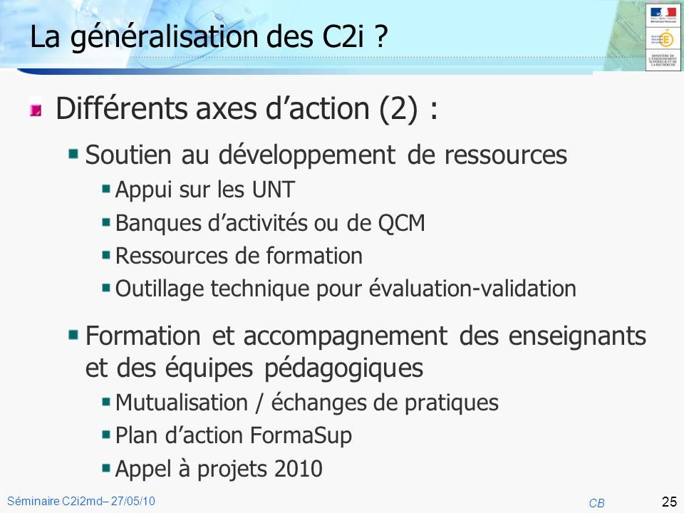 25 CB Séminaire C2i2md– 27/05/10 La généralisation des C2i .