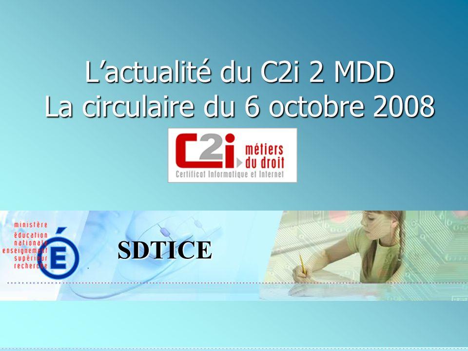 SDTICE Lactualité du C2i 2 MDD La circulaire du 6 octobre 2008