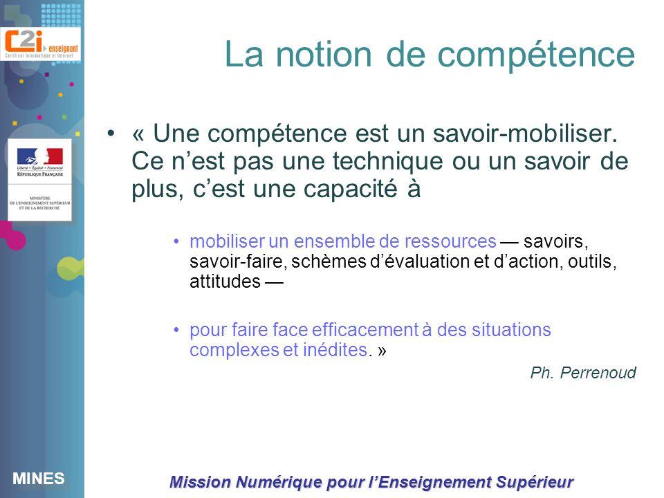 MINES Mission Numérique pour lEnseignement Supérieur « Une compétence est un savoir-mobiliser.