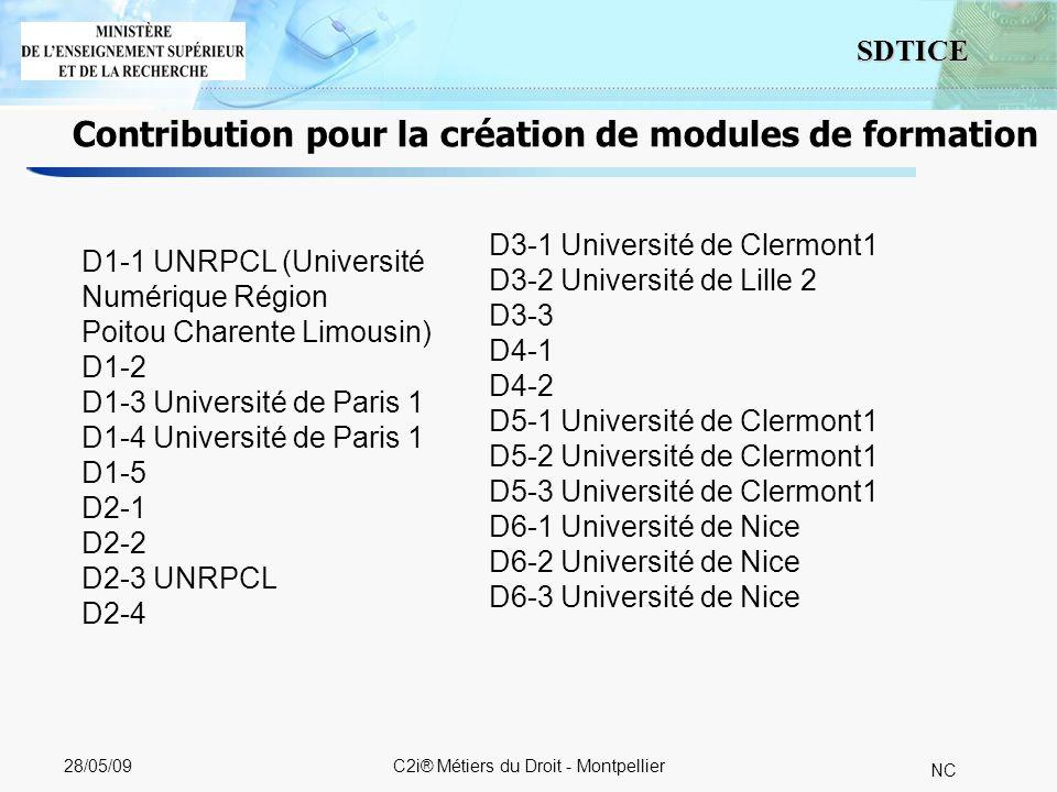 9 SDTICE NC 28/05/09C2i® Métiers du Droit - Montpellier Adresses utiles Educnet www.educnet.education.fr Portail des C2i www.c2i.education.fr C2i-2 Métiers du droit http://c2i.education.fr/C2i2md/index.htm Espace de travail collaboratif http://c2i.u-clermont1.fr/c2i-N2/