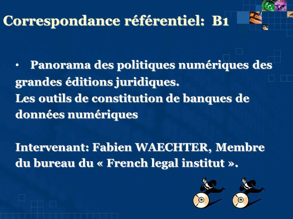 Correspondance référentiel: B1 Panorama des politiques numériques des grandes éditions juridiques.